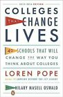 Colleges That Change Lives: 40 Schools That Will Change the Way You Think about College by Loren Pope (Paperback / softback, 2012)
