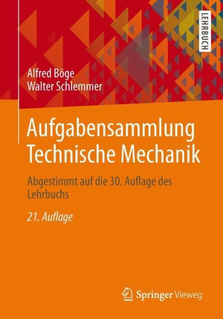 Aufgabensammlung Technische Mechanik von Alfred Böge und Walter Schlemmer (2013,