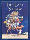 The Last Straw by Fredrick H Thury (Paperback / softback, 2009)