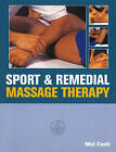 Sports and Remedial Massage Therapy by Mel Cash (Paperback, 1996)