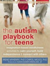 The Autism Playbook for Teens: Imagination-Based Mindfulness Activities to Calm