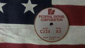 Federal Signal  Model CJ24 Series A3 PA / Siren Speaker Replacement Badge