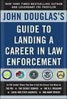 John Douglas's Guide to Landing a Career in Law Enforcement by John Douglas (Paperback, 2004)