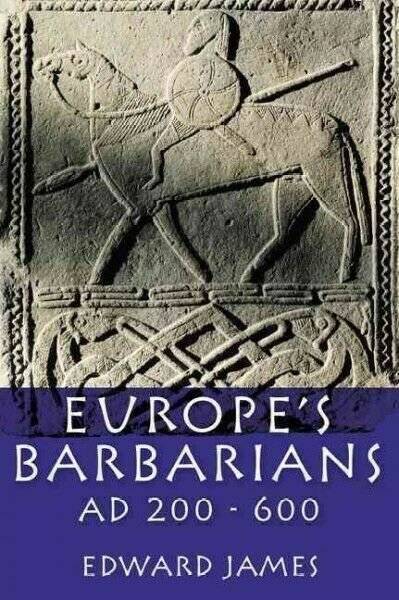 Europe's Barbarians AD 200-600, Paperback by James, Edward, Brand New, Free s...