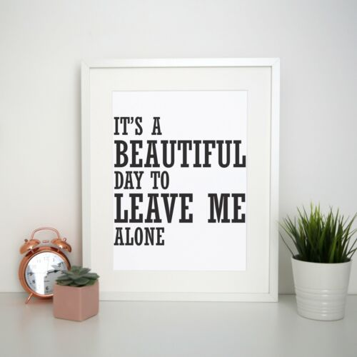It/'s a beautiful day to leave funny rude print poster framed wall art decor