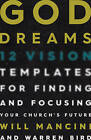 God Dreams: 12 Vision Templates for Finding and Focusing Your Church's Future by Will Mancini, Warren Bird (Hardback)