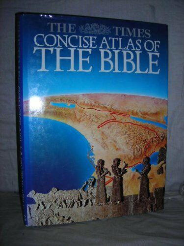 """""""The """"Times"""" Concise Atlas of the Bible By James B. Pritchard"""""""