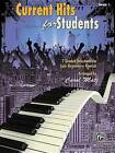 Current Hits for Students, Bk 1: 7 Graded Selections for Late Elementary Pianists by Alfred Publishing (Paperback / softback, 2012)
