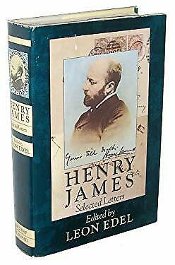 Henry James : Selected Letters by James, Henry, Jr. -ExLibrary