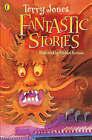 Fantastic Stories by Michael Foreman, Terry Jones (Paperback, 1995)