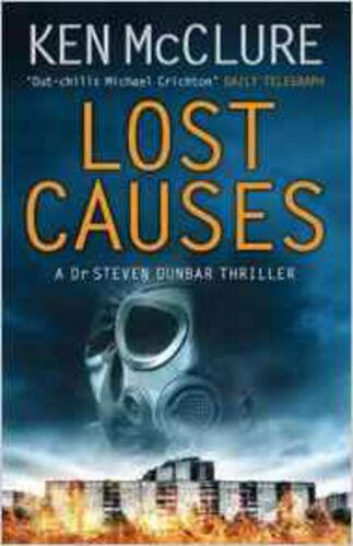 1 of 1 - Lost Causes: A Dr. Steven Dunbar Thriller, New, Ken McClure Book