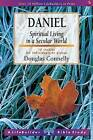 Daniel: Spiritual Living in a Secular World by Douglas Connelly (Paperback, 2000)