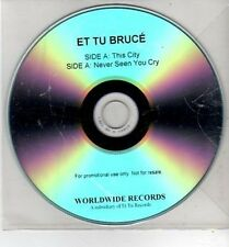 (CH922) Et Tu Bruce, This City / Never Seen You Cry - DJ CD