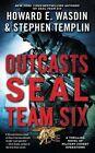 Outcasts: A Seal Team Six Novel by Howard E Wasdin, Stephen Templin (Paperback / softback, 2016)