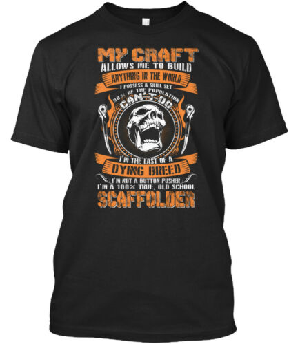 Anything In The Standard Unisex T-shirt My Craft Allows Me To Build Scaffolder