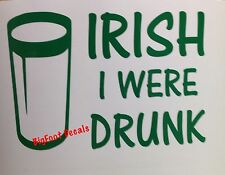 Car Sticker Irish I Were Drunk Beer Glass St Patty's Day Vinyl Car Decal