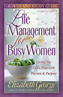 Life Management for Busy Women Growth and Study Guide by Elizabeth George (Paperback, 2002)