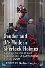 Gender and the Modern Sherlock Holmes: Essays on Film and Television Adaptations Since 2009 by McFarland & Co  Inc (Paperback, 2015)