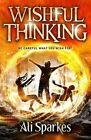 Wishful Thinking by Ali Sparkes (Paperback, 2015)