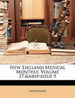 New England Medical Monthly, Volume 27, issue 9 by Anonymous