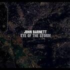 Eye of the Storm by John Barnett (Singer/Songwriter)/John Barnett (CD, Jun-2011, CD Baby (distributor))