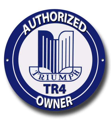 TRIUMPH TR4 AUTHORIZED OWNER ROUND METAL SIGN.CLASSIC TRIUMPH SPORTS CARS.GARAGE