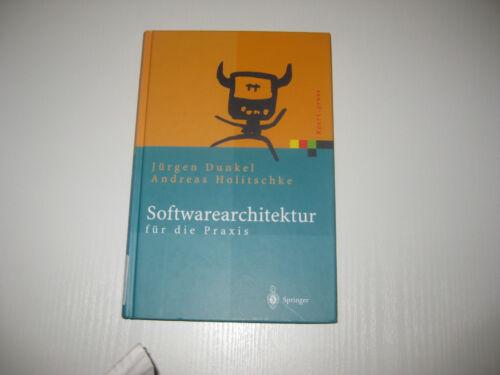 1 von 1 - Softwarearchitektur für die Praxis von Andreas Holitschke, Jürgen Dunkel (2003)