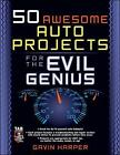 50 Awesome Auto Projects for the Evil Genius by Gavin D.J. Harper (Paperback, 2005)