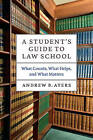 A Student's Guide to Law School: What Counts, What Helps, and What Matters by Andrew B. Ayers (Paperback, 2013)