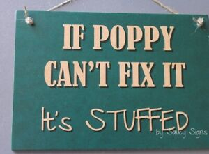 BL-If-Poppy-Can-039-t-Fix-It-It-039-s-Stuffed-Sign-father-tools-workshop-car-signs