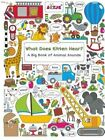 What Does Kitten Hear?: A Big Book of Animal Sounds by Clavis Publishing (Hardback, 2016)