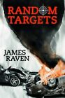 Random Targets by James Raven (Hardback, 2014)