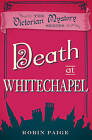 Death at Whitechapel by Robin Paige (Paperback, 2016)