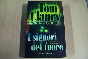 TOM-CLANCY-I-SIGNORI-DEL-FUOCO-LA-SCALA-RIZZOLI-2005-PRIMA-EDIZIONE-COP-RIGIDA