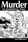 Murder at Audubon Zoo by Jane Gills Jones (Paperback / softback, 2000)