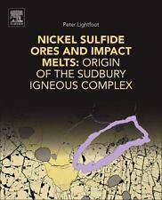 Nickel Sulfide Ores and Impact Melts : Origin of the Sudbury Igneous Complex...