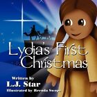 Lydia's First Christma by L J Star 9781456016869 Paperback 2010