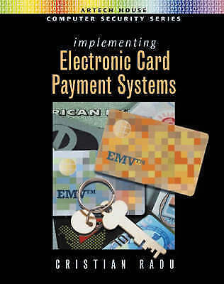 Implementing Electronic Card Payment Systems (Artech House Computer Security Se