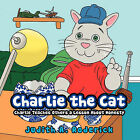 Charlie the Cat: Charlie Teaches Others a Lesson About Honesty by Judith A. Roderick (Paperback, 2011)