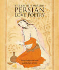 Persian Love Poetry by Vesta Sarkhosh Curis, Sheila R. Canby (Paperback, 2013)