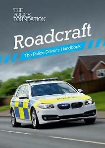 Roadcraft: the police driver's handbook by Police Foundation, Penny Mares, Philip Coyne (Paperback, 2020)