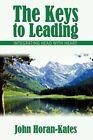 The Keys to Leading Integrating Head With Heart by John Horan-kates Hardcov