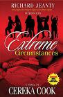 Extreme Circumstances by Cereka Cook (Paperback / softback, 2007)