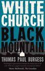 White Church, Black Mountain by Thomas Paul Burgess (Paperback, 2015)