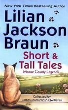 Cat Who Short Stories: Short and Tall Tales : Moose County Legends 2 by Lilian Jackson Braun (2003, Paperback)