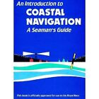 An Introduction to Coastal Navigation: A Seaman's Guide by S. Gossiff, Christopher Emms (Paperback, 1985)