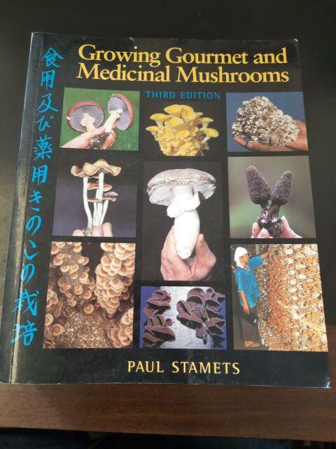 Growing Gourmet and Medicinal Mushrooms: By Stamets, Paul. B5