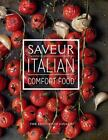 Saveur - Italian Comfort Food by The Editors The Editors of Saveur (2015, Hardcover)
