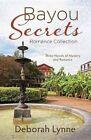 Bayou Secrets Romance Collection: Three Novels of Mystery and Romance by Deborah Lynne (Paperback / softback, 2015)