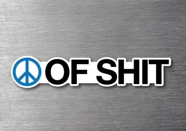 Piece of shit Sticker quality 7 year vinyl water & fade proof car funny rude